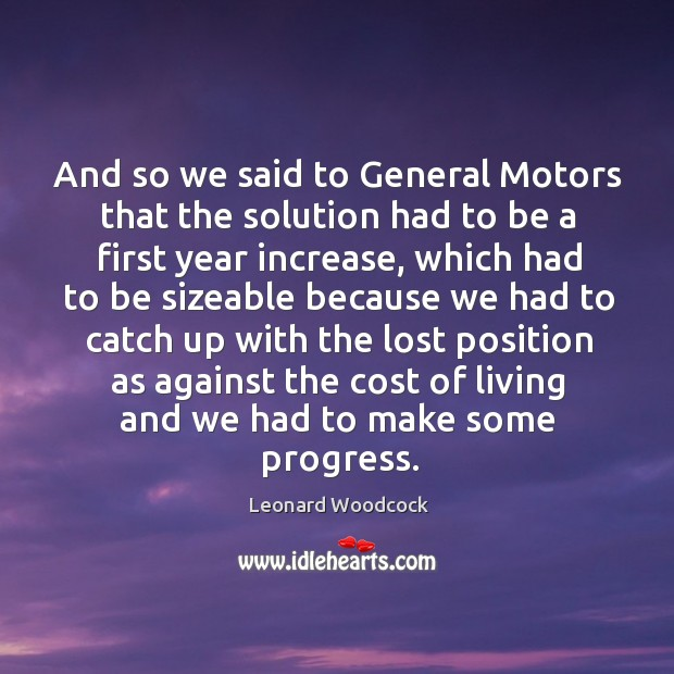 And so we said to general motors that the solution had to be a first year increase Image