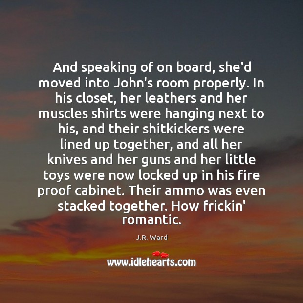 And speaking of on board, she'd moved into John's room properly. In Image