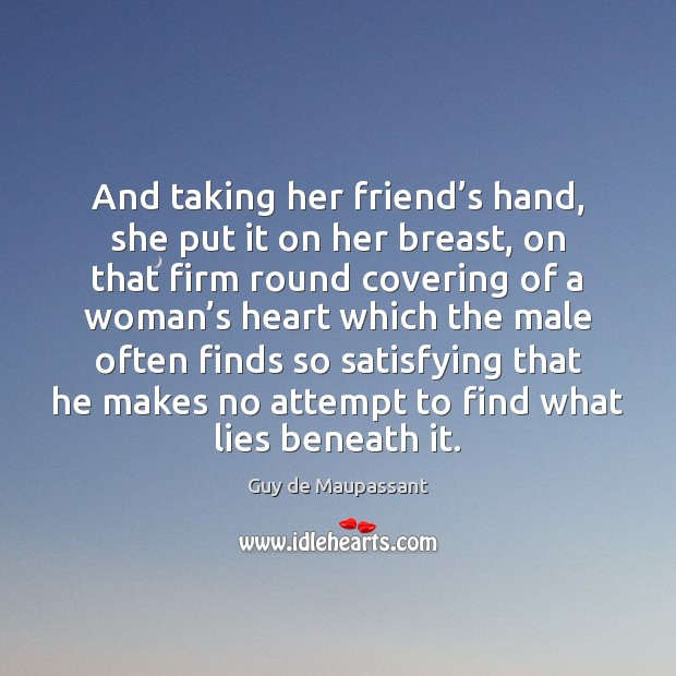 And taking her friend's hand, she put it on her breast, Image