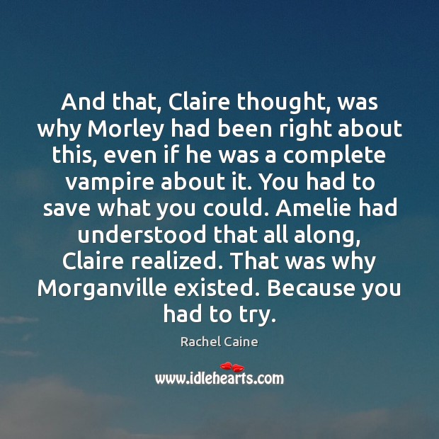 And that, Claire thought, was why Morley had been right about this, Image