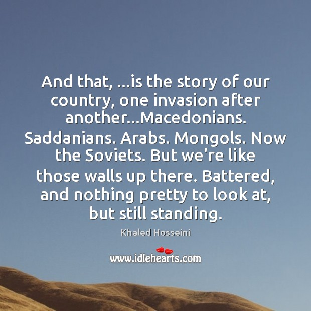 Image, And that, …is the story of our country, one invasion after another…