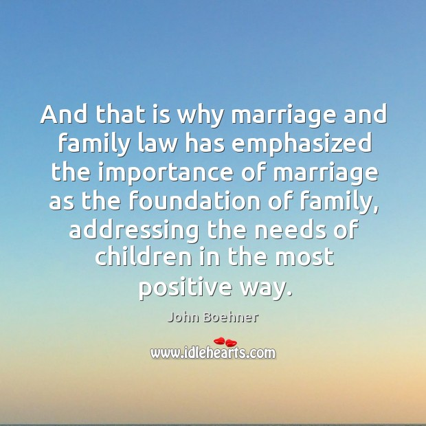 And that is why marriage and family law has emphasized the importance of marriage as the foundation of family Image
