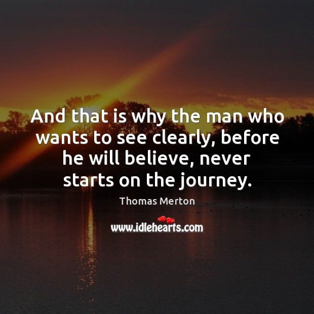 And that is why the man who wants to see clearly, before Thomas Merton Picture Quote