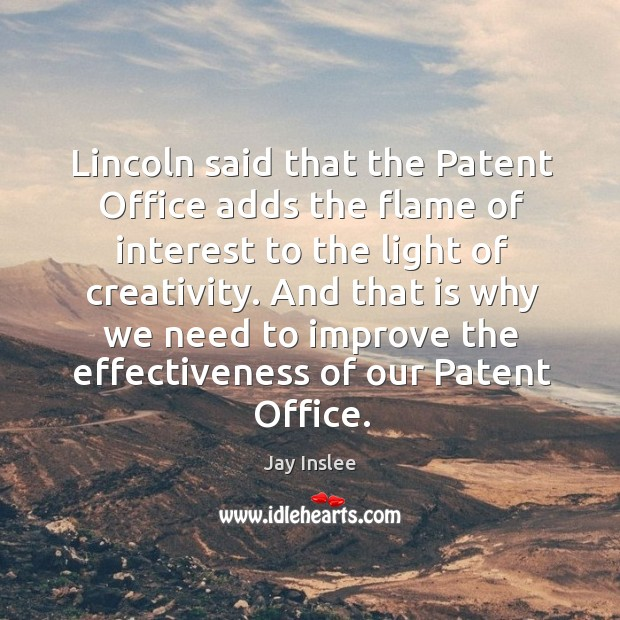 And that is why we need to improve the effectiveness of our patent office. Image