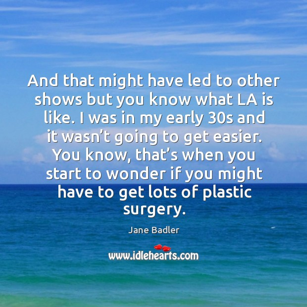 Picture Quote by Jane Badler