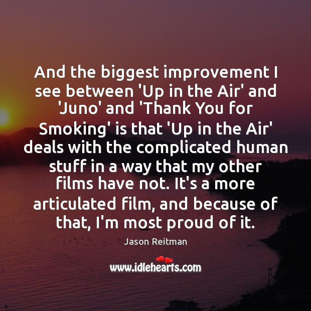 And the biggest improvement I see between 'Up in the Air' and Jason Reitman Picture Quote