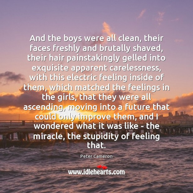 Image, And the boys were all clean, their faces freshly and brutally shaved,