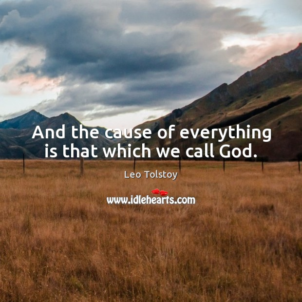 Image, And the cause of everything is that which we call God.