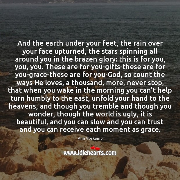 And the earth under your feet, the rain over your face upturned, Image