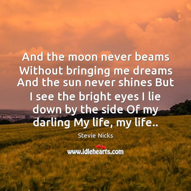 And the moon never beams Without bringing me dreams And the sun Image