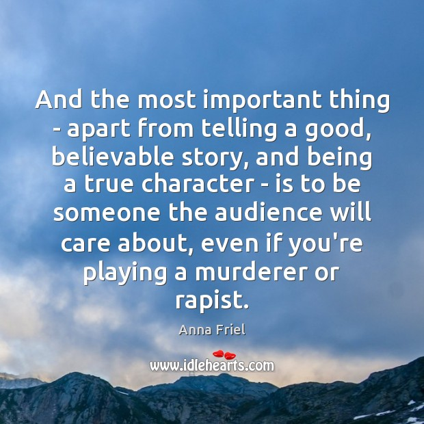 And the most important thing – apart from telling a good, believable Image