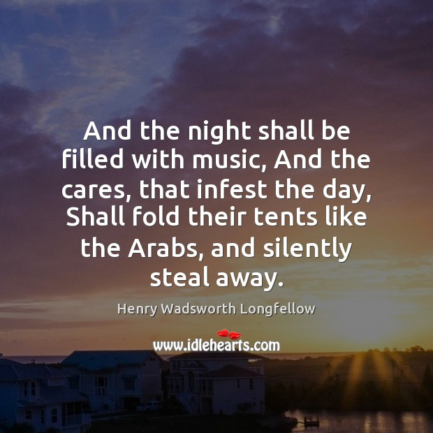 Image, And the night shall be filled with music, And the cares, that