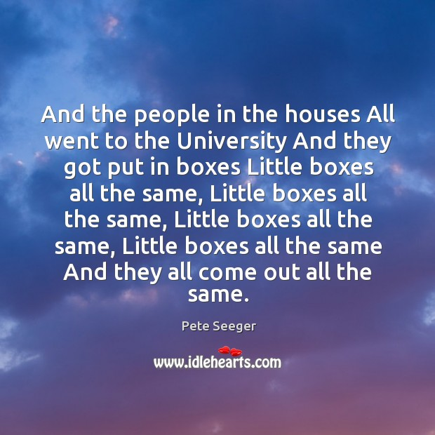 And the people in the houses All went to the University And Image