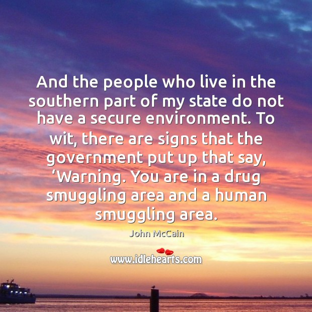 And the people who live in the southern part of my state Image