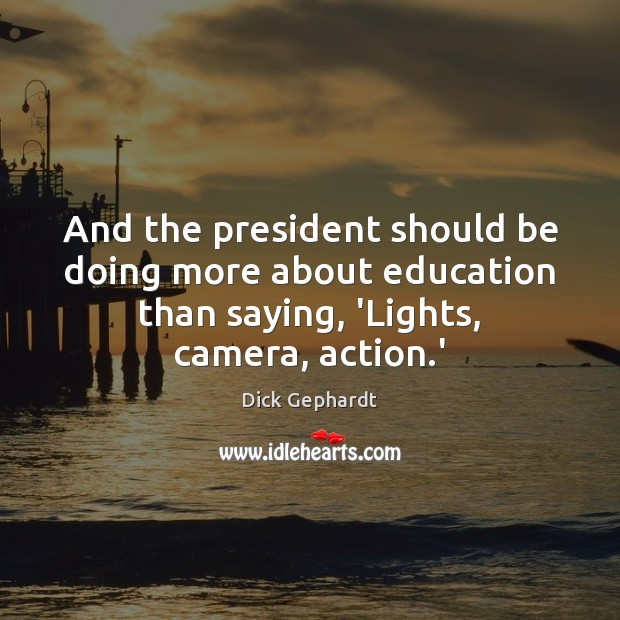 Image, And the president should be doing more about education than saying, 'Lights,