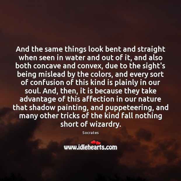 And the same things look bent and straight when seen in water Image