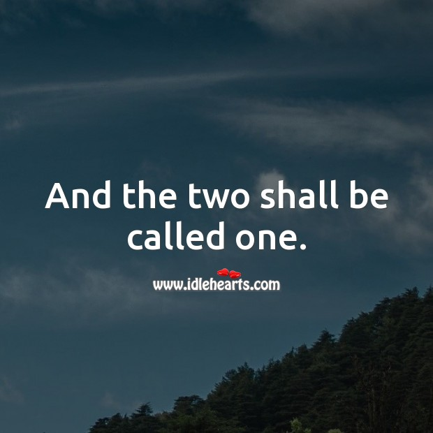And the two shall be called one. Wedding Messages Image
