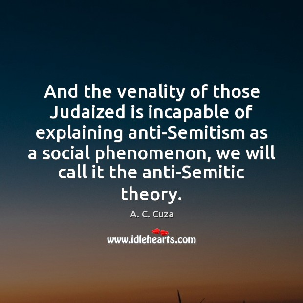 Image, And the venality of those Judaized is incapable of explaining anti-Semitism as