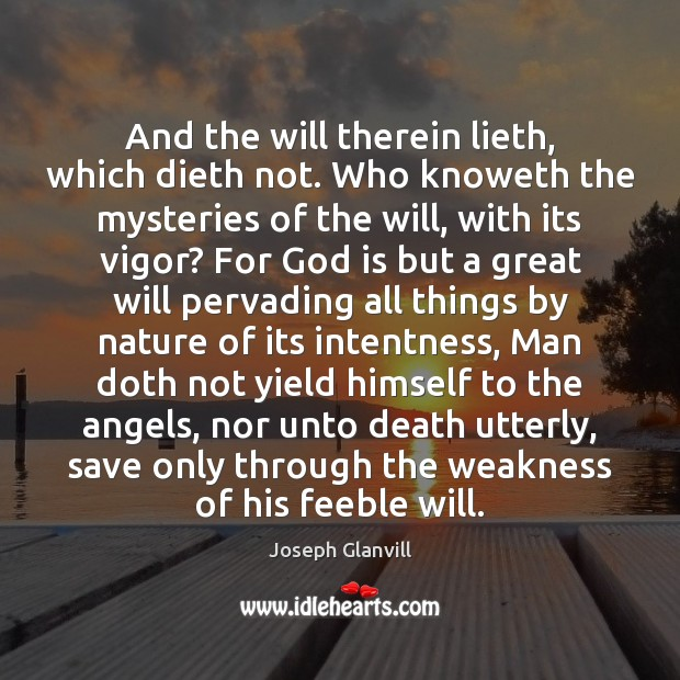 And the will therein lieth, which dieth not. Who knoweth the mysteries Image