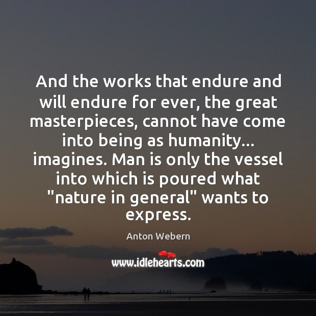 Image, And the works that endure and will endure for ever, the great