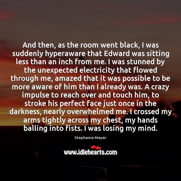 Image, And then, as the room went black, I was suddenly hyperaware that