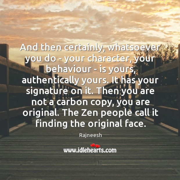 Image, And then certainly, whatsoever you do – your character, your behaviour –