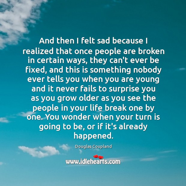 Image, And then I felt sad because I realized that once people are