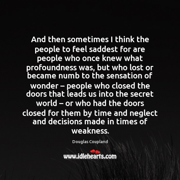 And then sometimes I think the people to feel saddest for are Image