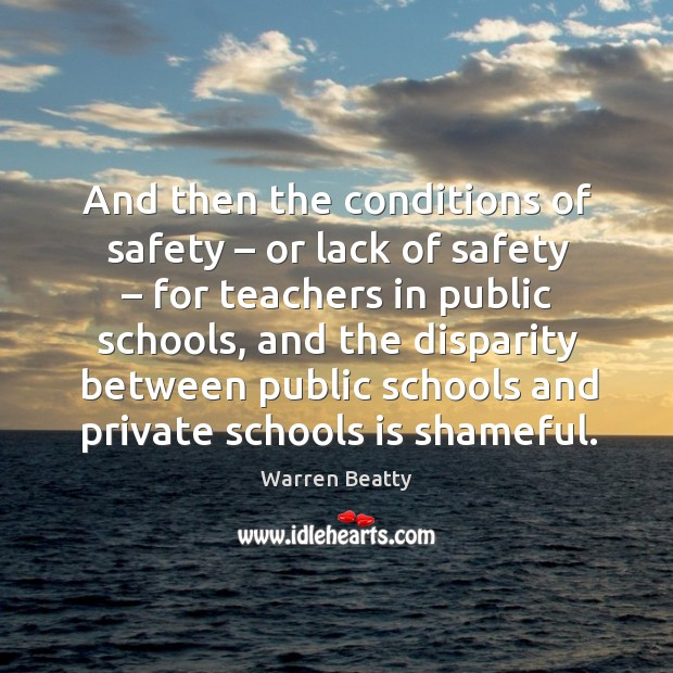 And then the conditions of safety – or lack of safety – for teachers in public schools Image