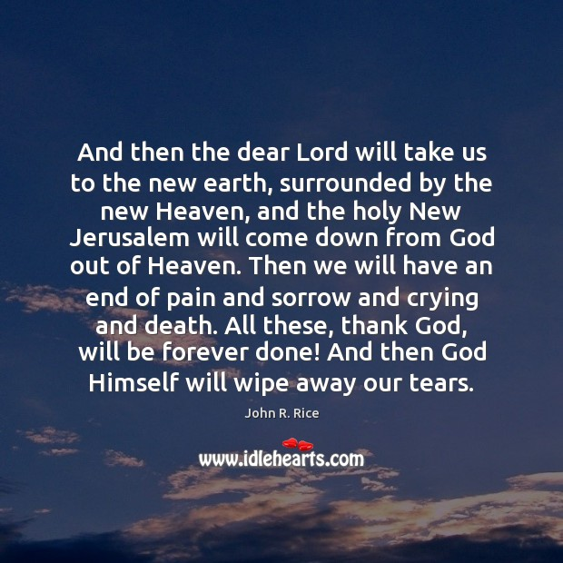 And then the dear Lord will take us to the new earth, Image
