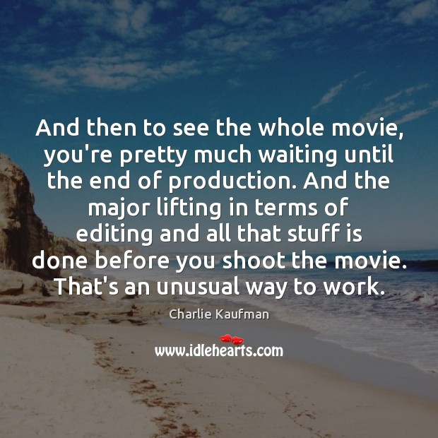 And then to see the whole movie, you're pretty much waiting until Image