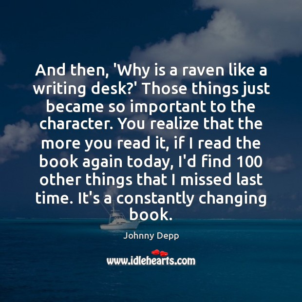 Image, And then, 'Why is a raven like a writing desk?' Those
