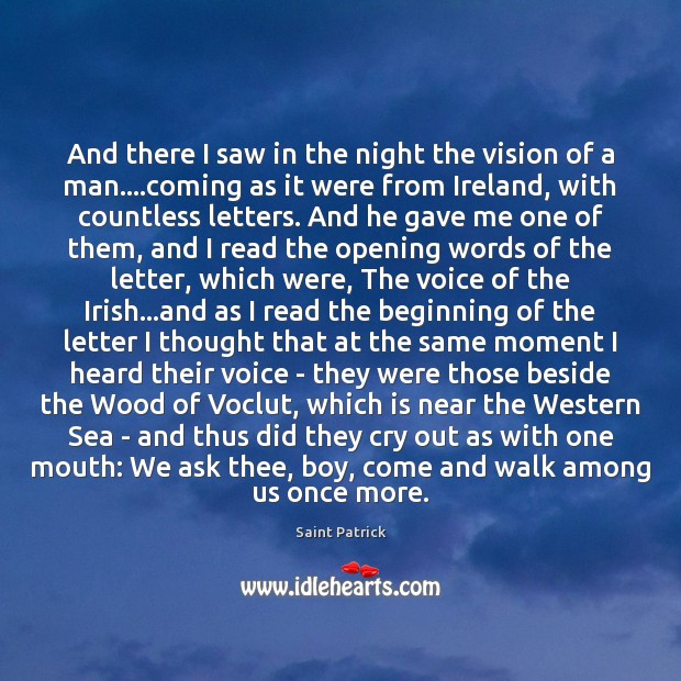 And there I saw in the night the vision of a man…. Saint Patrick Picture Quote