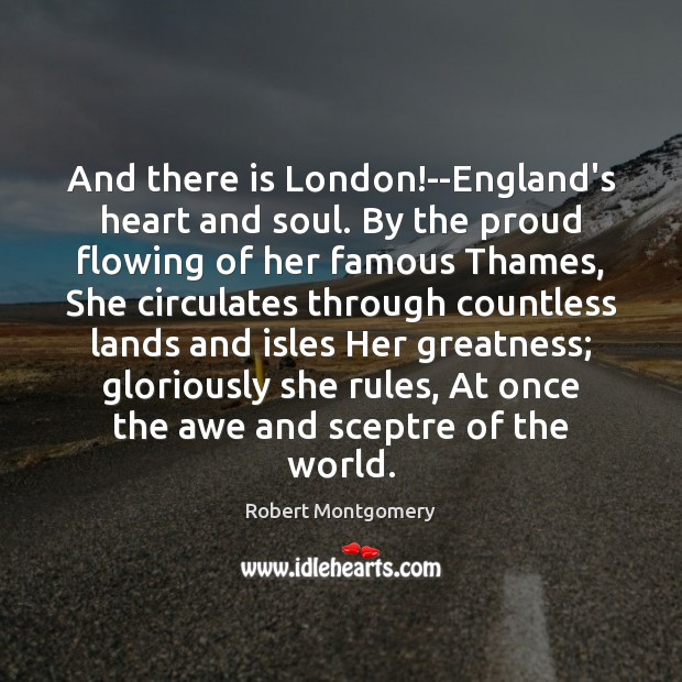 Image, And there is London!–England's heart and soul. By the proud flowing