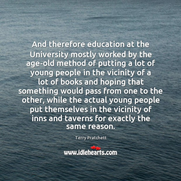 And therefore education at the university mostly worked by the age-old method of putting a lot of young people Image