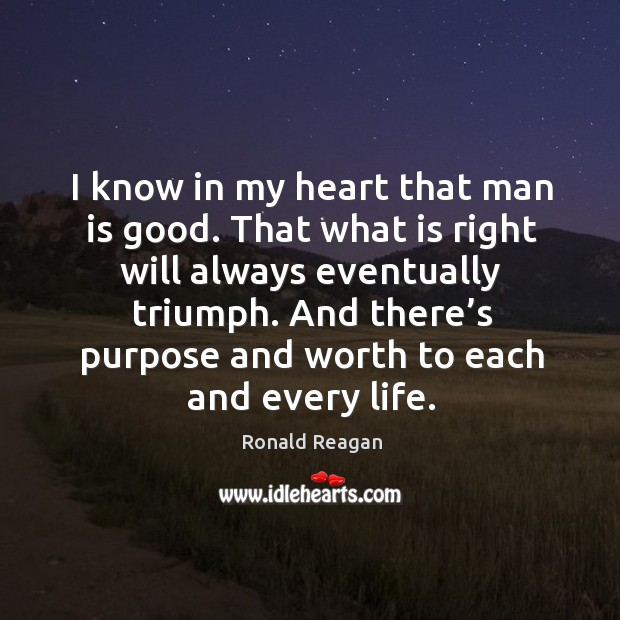 And there's purpose and worth to each and every life. Image