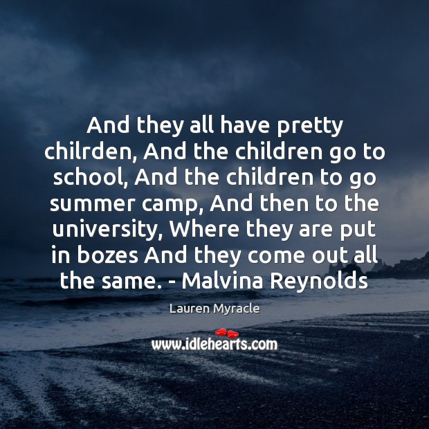 And they all have pretty chilrden, And the children go to school, Lauren Myracle Picture Quote