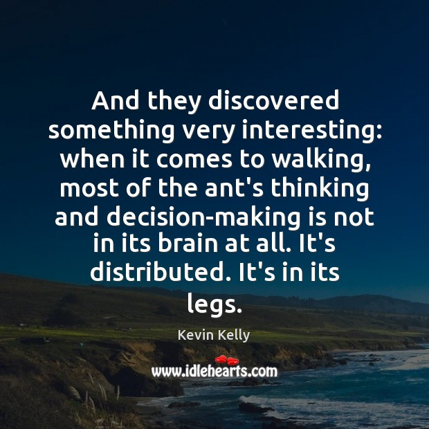 And they discovered something very interesting: when it comes to walking, most Kevin Kelly Picture Quote
