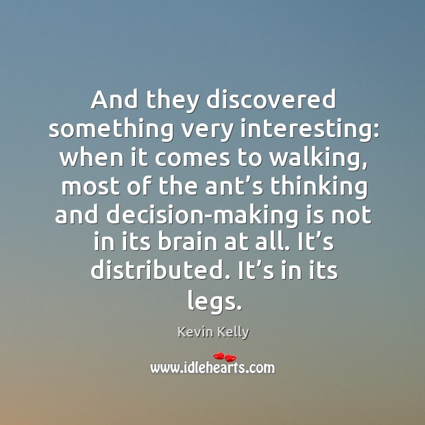 And they discovered something very interesting: when it comes to walking Kevin Kelly Picture Quote