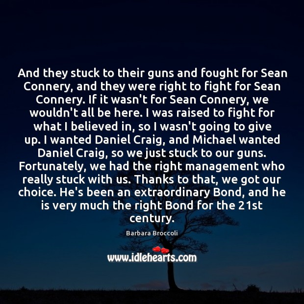 And they stuck to their guns and fought for Sean Connery, and Image