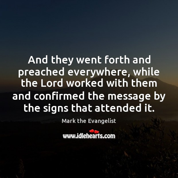 Image, And they went forth and preached everywhere, while the Lord worked with