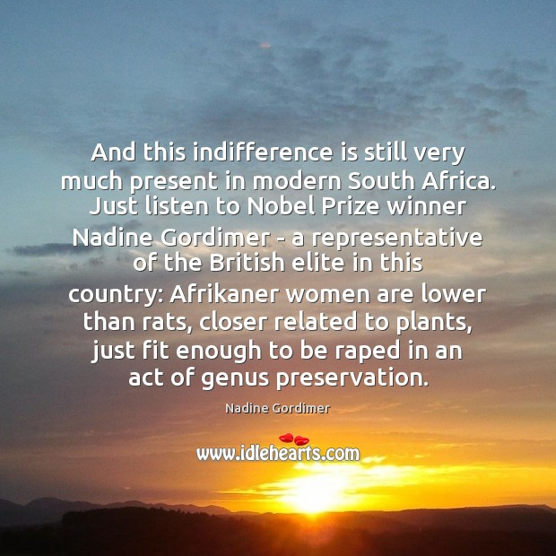And this indifference is still very much present in modern South Africa. Image