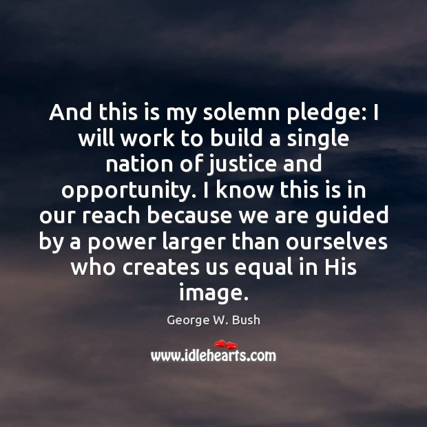 And this is my solemn pledge: I will work to build a Image