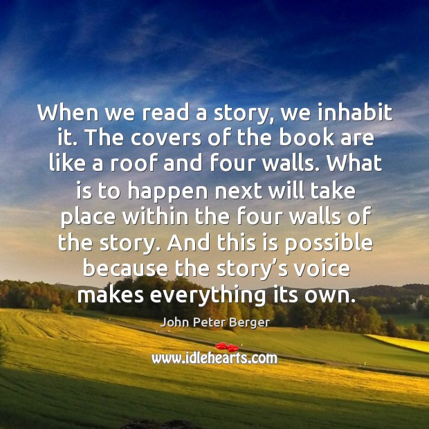 And this is possible because the story's voice makes everything its own. Image