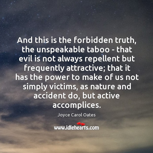 Image, And this is the forbidden truth, the unspeakable taboo – that evil