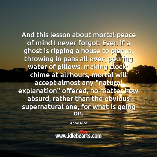 And this lesson about mortal peace of mind I never forgot. Even Image