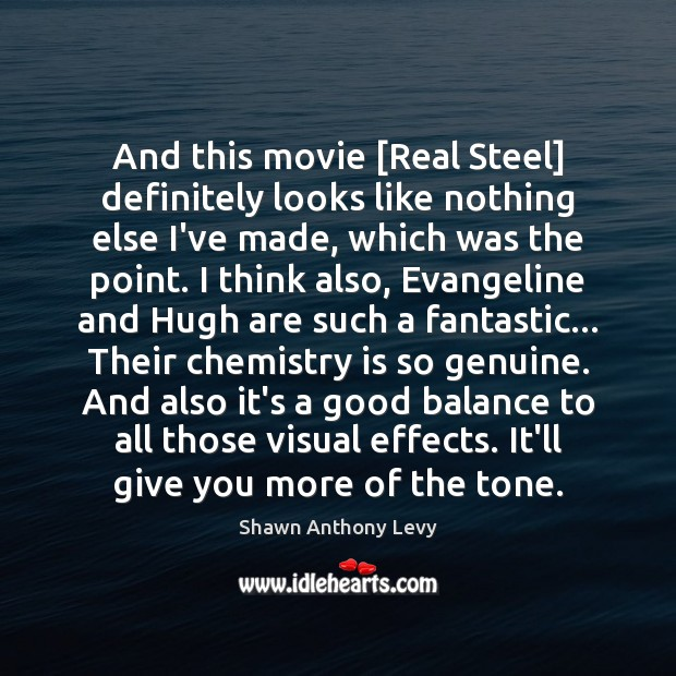 Image, And this movie [Real Steel] definitely looks like nothing else I've made,