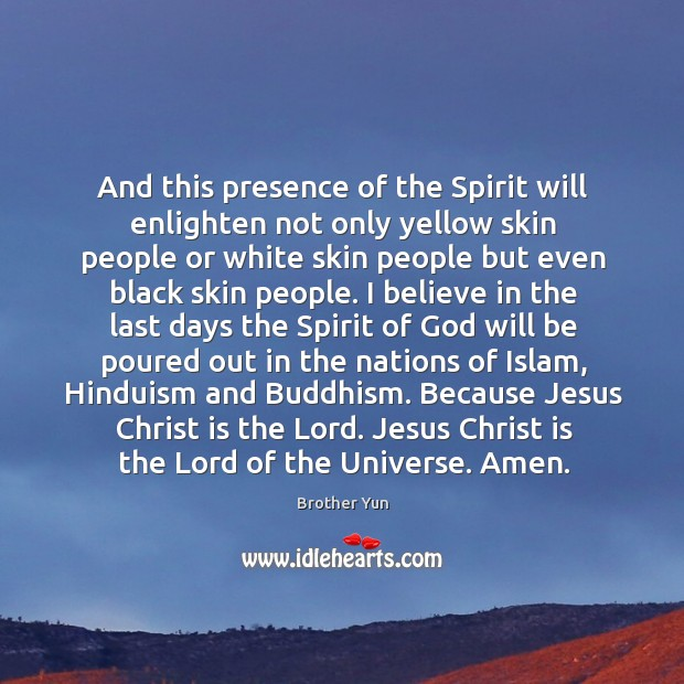 And this presence of the Spirit will enlighten not only yellow skin Image