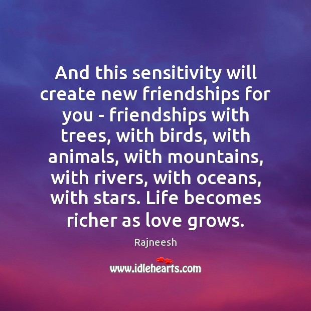 Image, And this sensitivity will create new friendships for you – friendships with