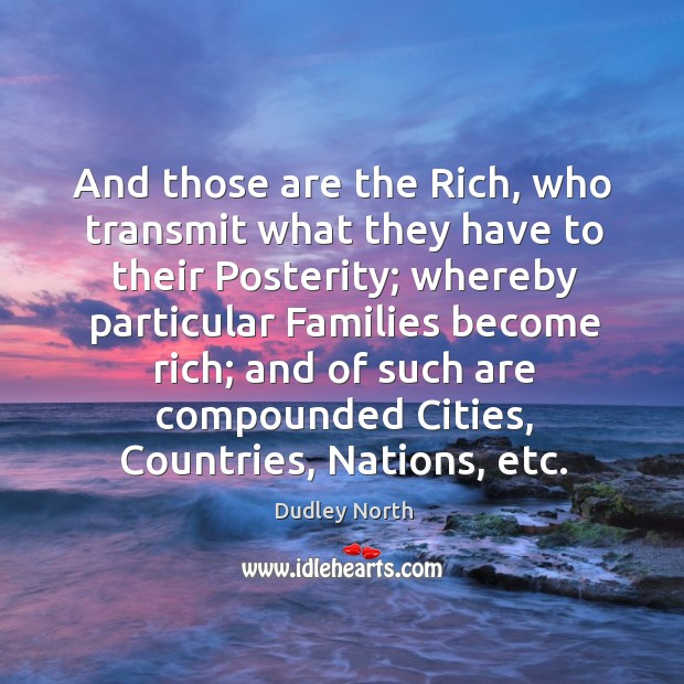 And those are the rich, who transmit what they have to their posterity; Image